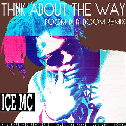 Think About The Way (Boom Di Di Boom Remix) de Ice MC