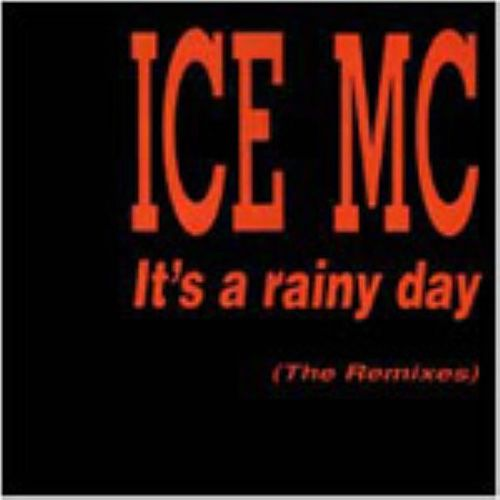 It's A Rainy Day Remix von Ice MC