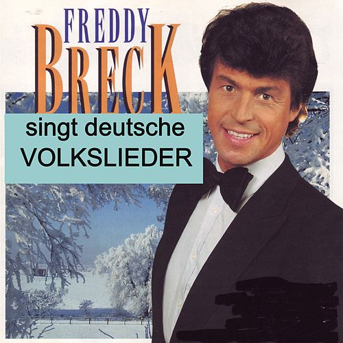 Freddy Beck Singt Deutsche Volkslieder - German Traditionals de Freddy Breck