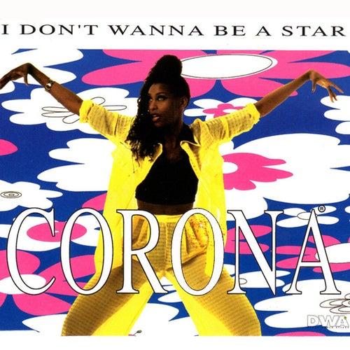 I Don't Wanna Be A Star by Corona