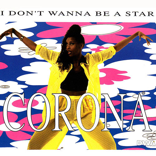 I Don't Wanna Be A Star de Corona
