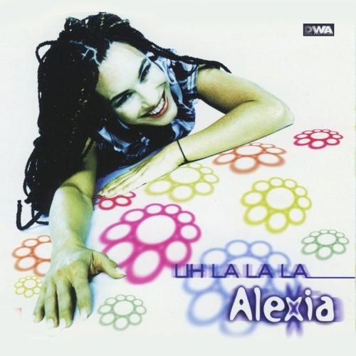Uh La La La von Alexia