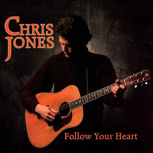 Follow Your Heart by Chris Jones
