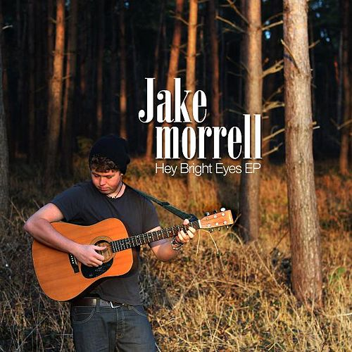 Hey Bright Eyes EP by Jake Morrell