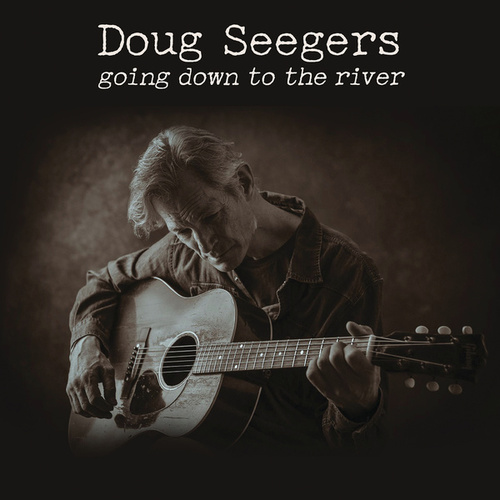 Going Down To The River by Doug Seegers