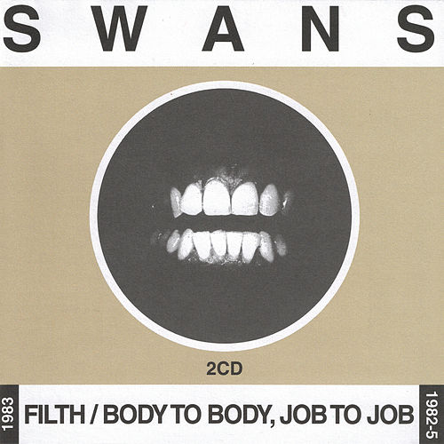 Filth / Body To Body, Job to Job de Swans