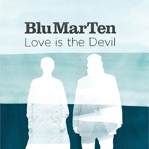 Love Is The Devil von Blu Mar Ten