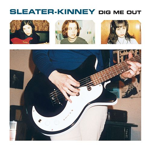 Dig Me Out (Remastered) van Sleater-Kinney