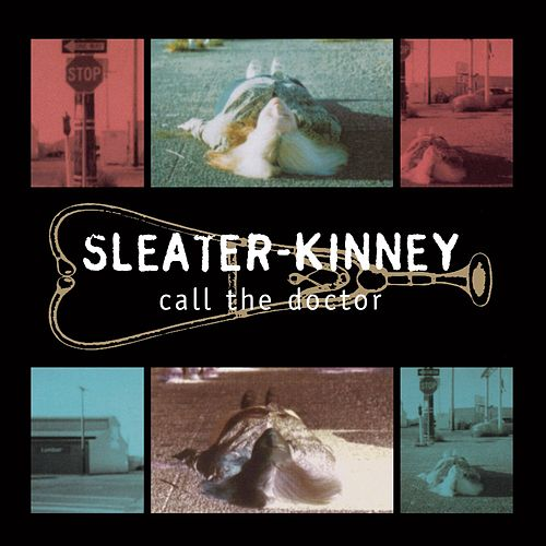 Call the Doctor (Remastered) by Sleater-Kinney