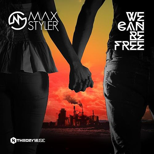 We Can Be Free by Max Styler