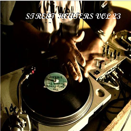 Street Heaters Vol 23 by Various Artists