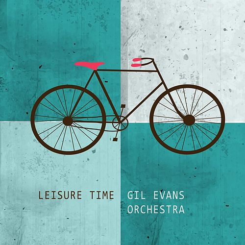 Leisure Time von Gil Evans