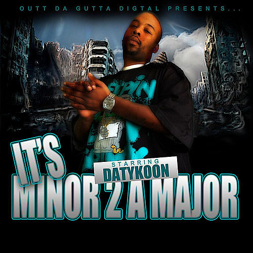 It's Minor 2 a Major by Da Tykoon