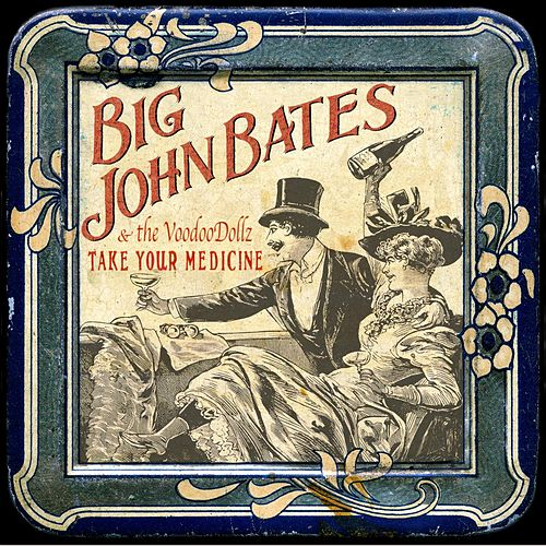 Take Your Medicine de Big John Bates