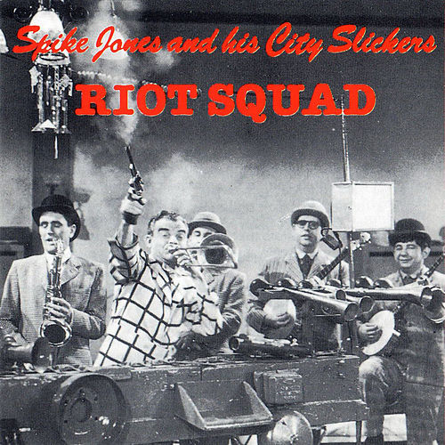 Riot Squad von Spike Jones