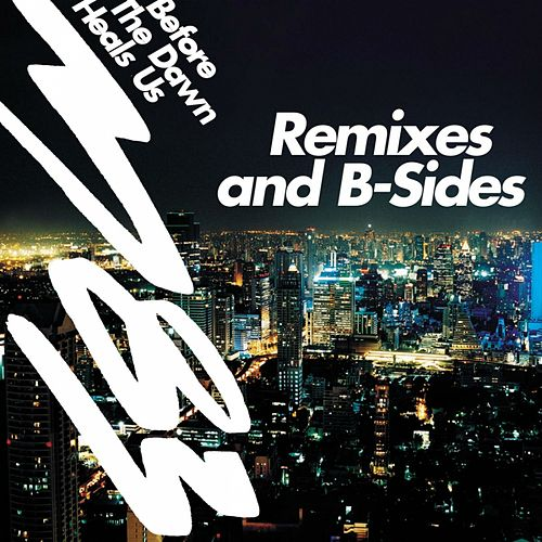 Before The Dawn Heals Us - Remixes & B-Sides von M83