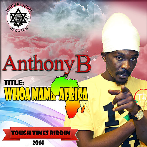Whoa Mama Africa by Anthony B