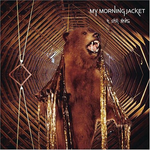 It Still Moves by My Morning Jacket