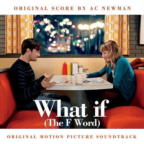 What If (The F Word) (Original Motion Picture Soundtrack) by Various Artists