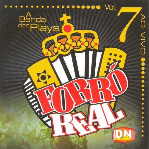 A Banda dos Plays, Vol. 7 (Ao Vivo) de Forró Real