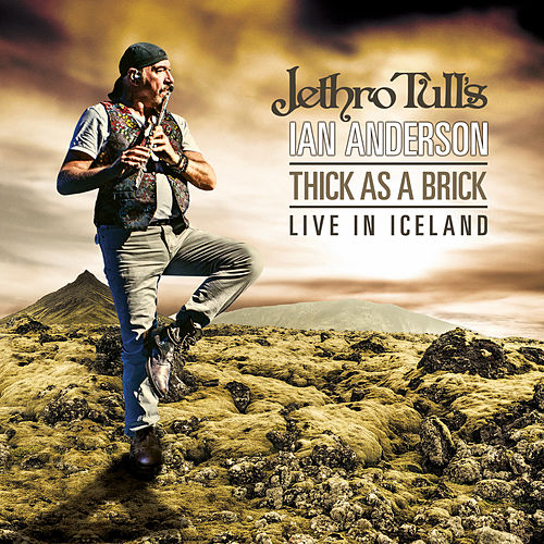 Thick As A Brick - Live In Iceland de Ian Anderson
