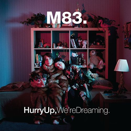 Hurry Up, We're Dreaming (Commentary) by M83