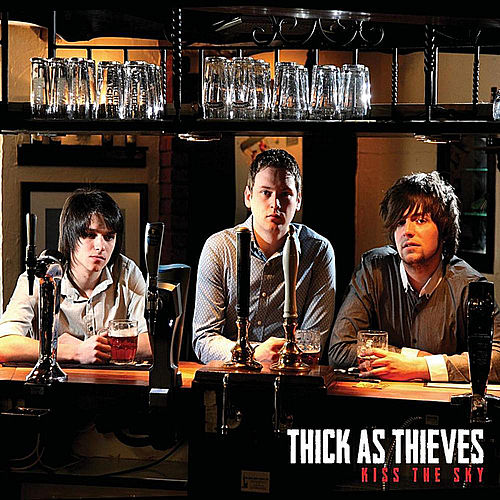 Kiss the Sky by Thick as Thieves
