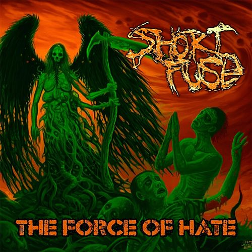 The Force of Hate by Short Fuse