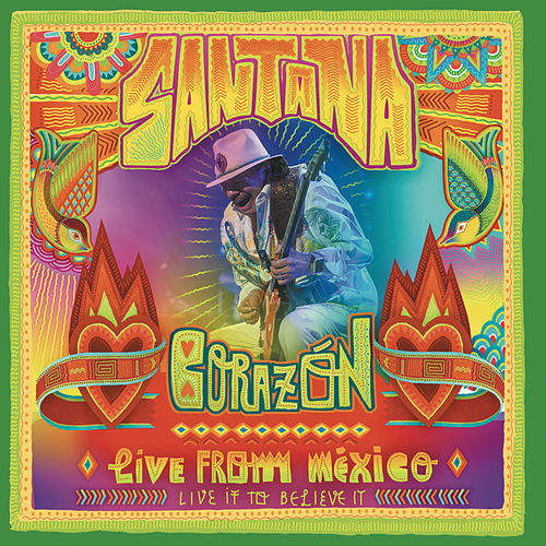 Corazón: Live From Mexico (Live It To Believe It) de Santana