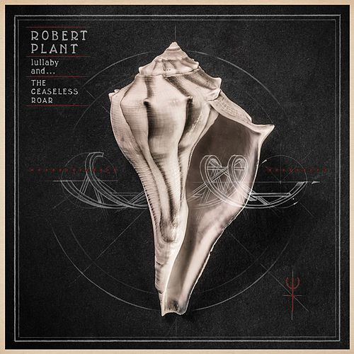 lullaby and... The Ceaseless Roar von Robert Plant