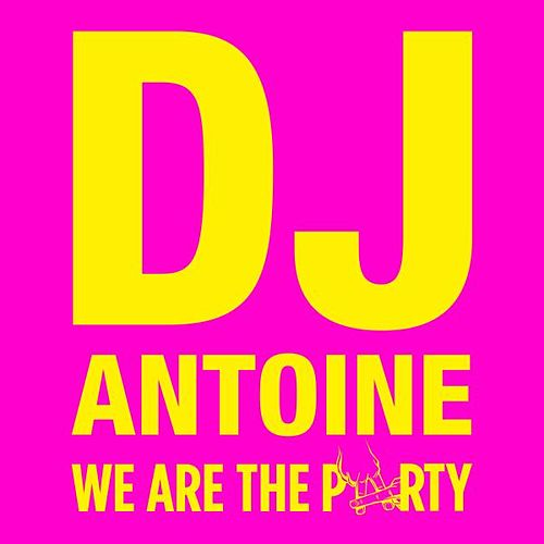 We Are the Party von DJ Antoine
