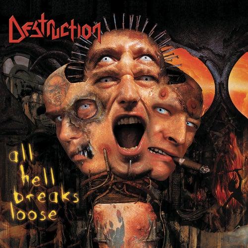 All Hell Breaks Loose by Destruction