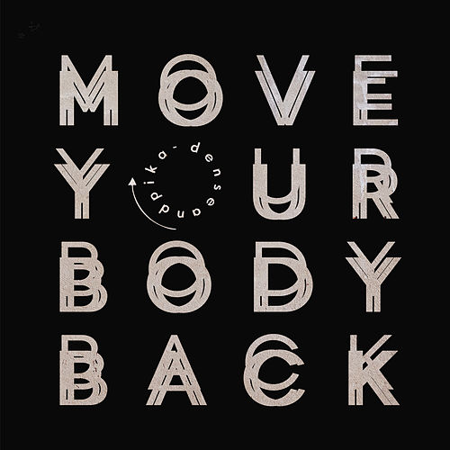 Move Your Body Back de Dense and Pika