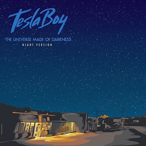 The Universe Made of Darkness (Night Version) de Tesla Boy