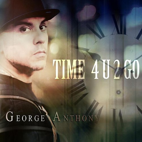 Time for You to Go by George Anthony