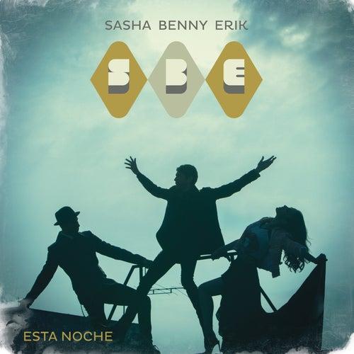 Esta Noche de Sasha Benny Erik