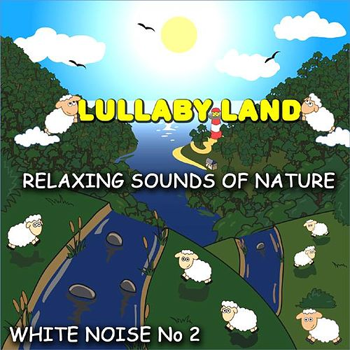 White Noise 02 - Sounds of Nature de Lullaby Land