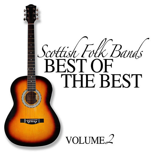 Scottish Folk Bands: Best of the Best, Vol. 2 by Various Artists
