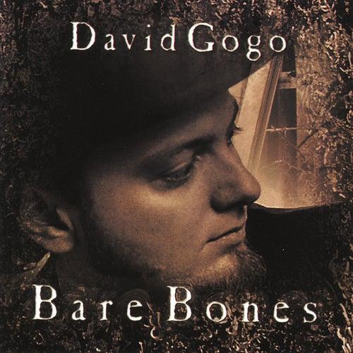 Bare Bones von David Gogo