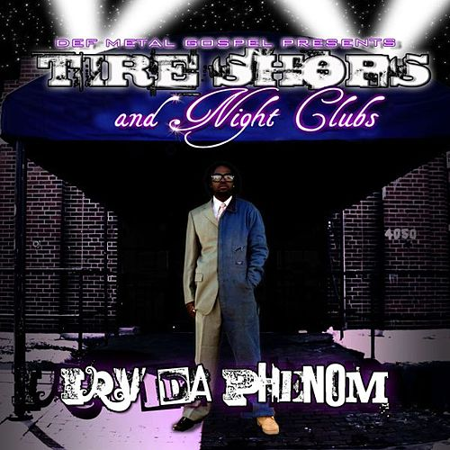 Tire Shops and Night Clubs by Irv Da Phenom