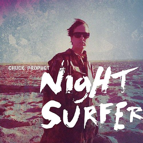 Night Surfer de Chuck Prophet