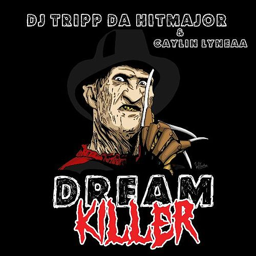 Dream Killer by Dj Tripp Da Hit Major