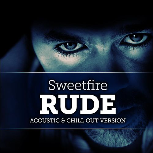 Rude (Acoustic Version) by Sweetfire