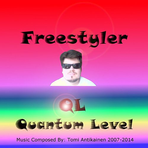 Freestyler by Quantum Level