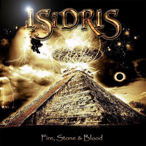 Fire, Stone & Blood by Isidris