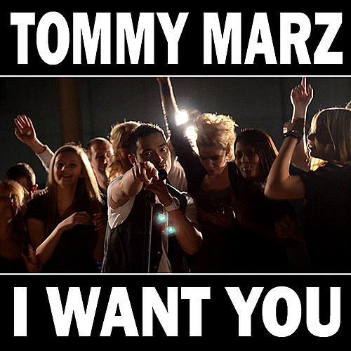 I Want You by Tommy Marz