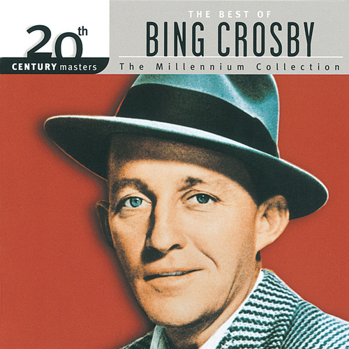 20th Century Masters: The Millennium Collection: Best Of Bing Crosby by Bing Crosby
