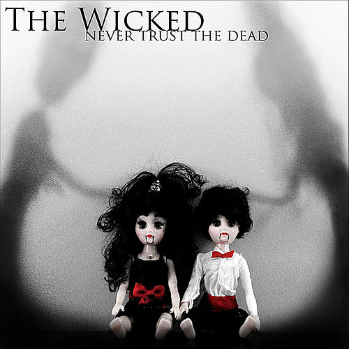 Never Trust the Dead von Wicked