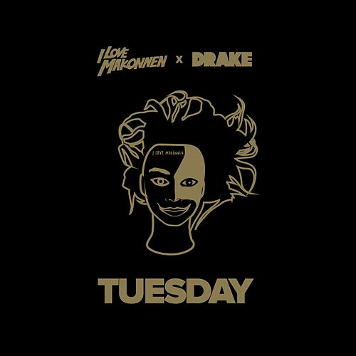 Tuesday (feat. Drake) by ILoveMakonnen