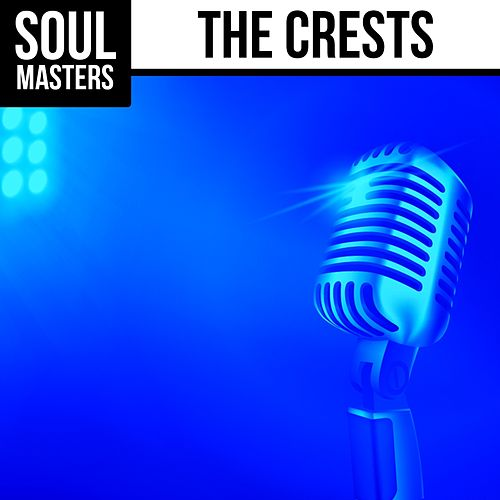 Soul Masters: The Crests van The Crests